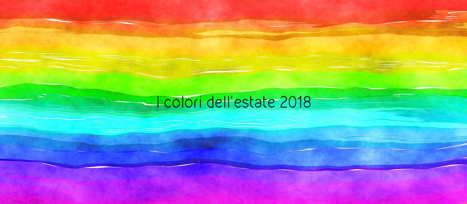 I colori dell'estate 2018