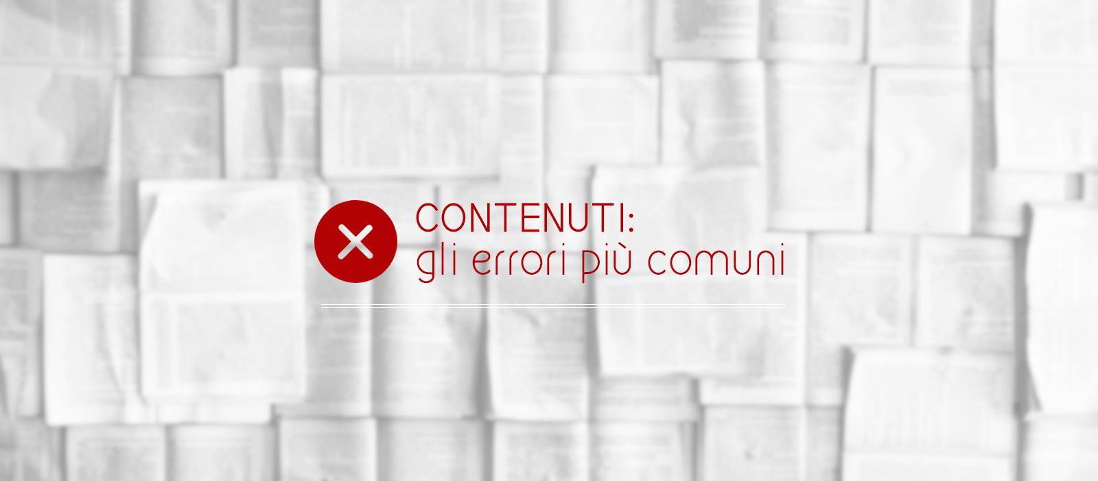 contenuti: quali sono gli errori più comuni e come correggerli