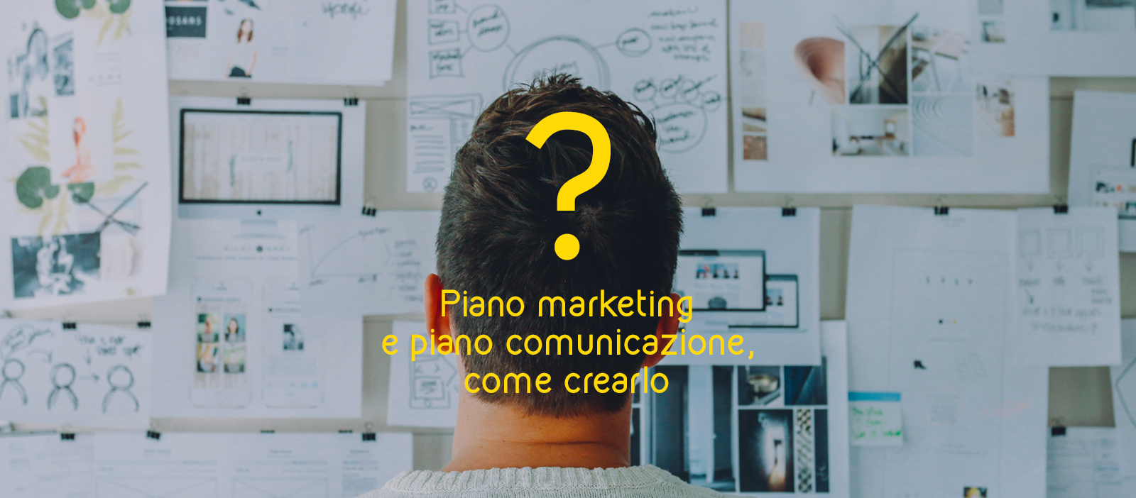 Piano Marketing e Piano Comunicazione: come crearlo in 4 punti