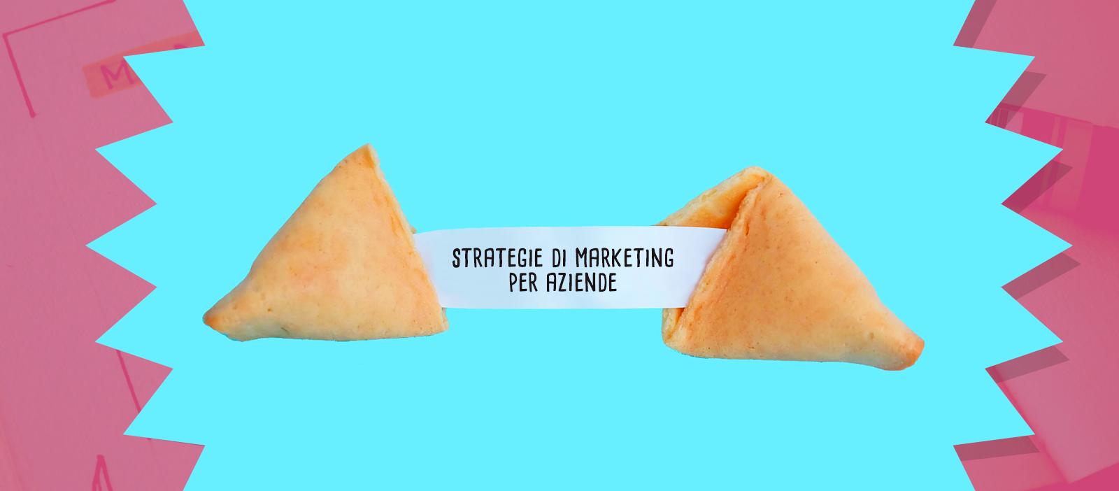 Strategie di marketing per aziende: come fare un piano
