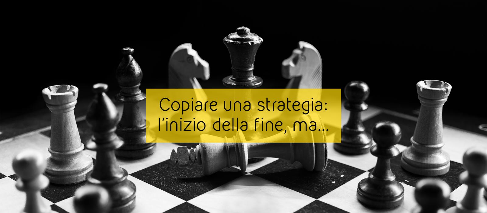 Copiare una strategia: l'inizio della fine, ma...