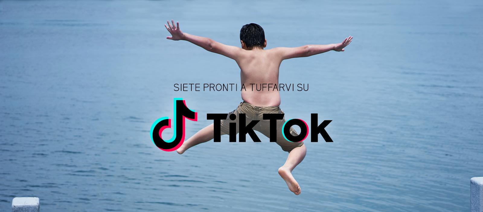 Siete pronti a tuffarvi su TikTok