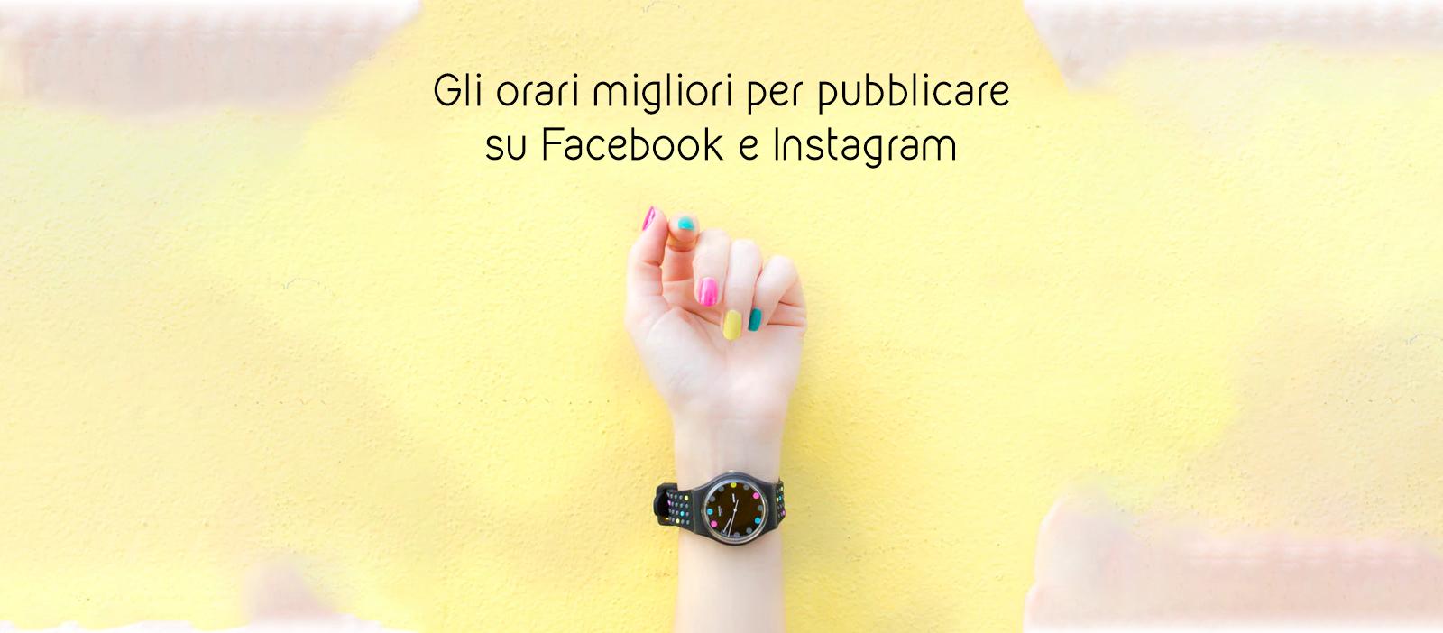 Quando pubblicare su facebook e instagram: ecco gli orari migliori