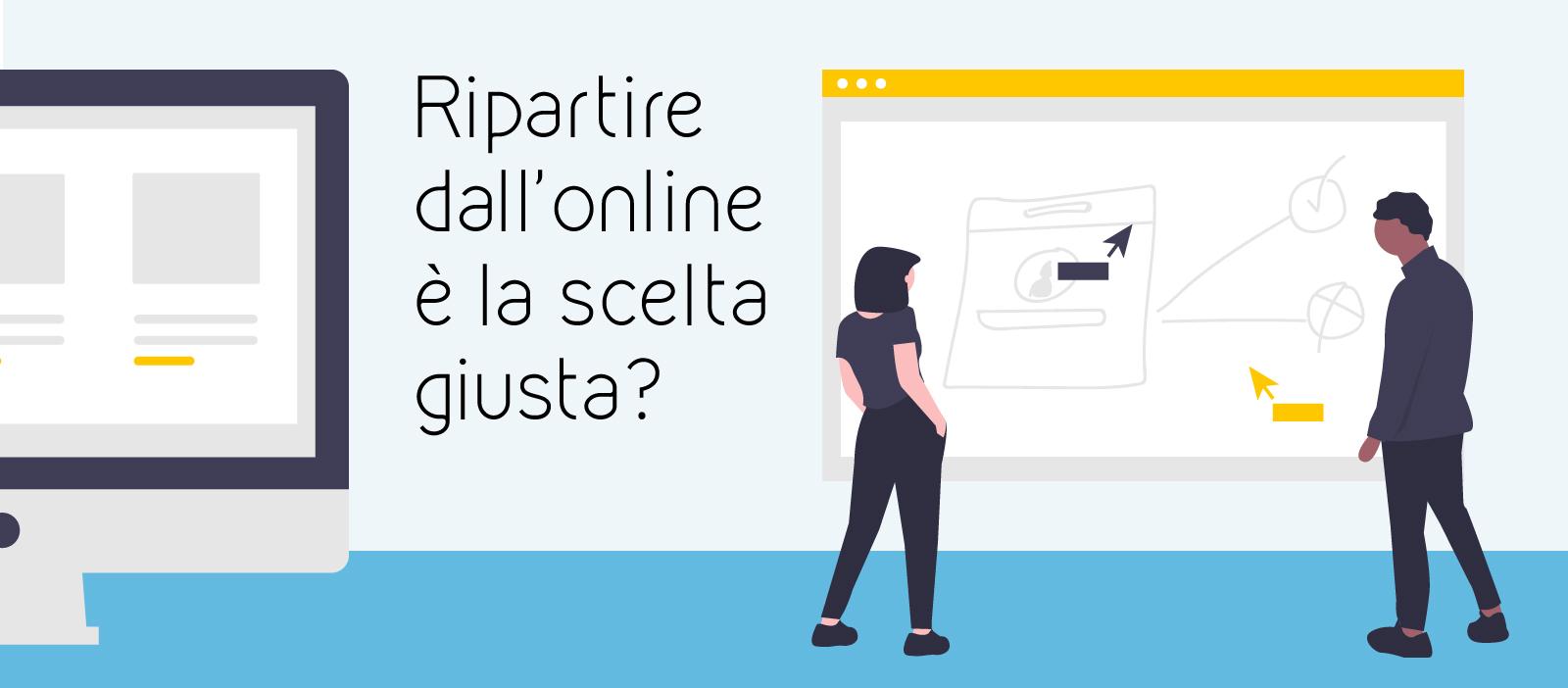 Ripartire dall'online è la scelta giusta?