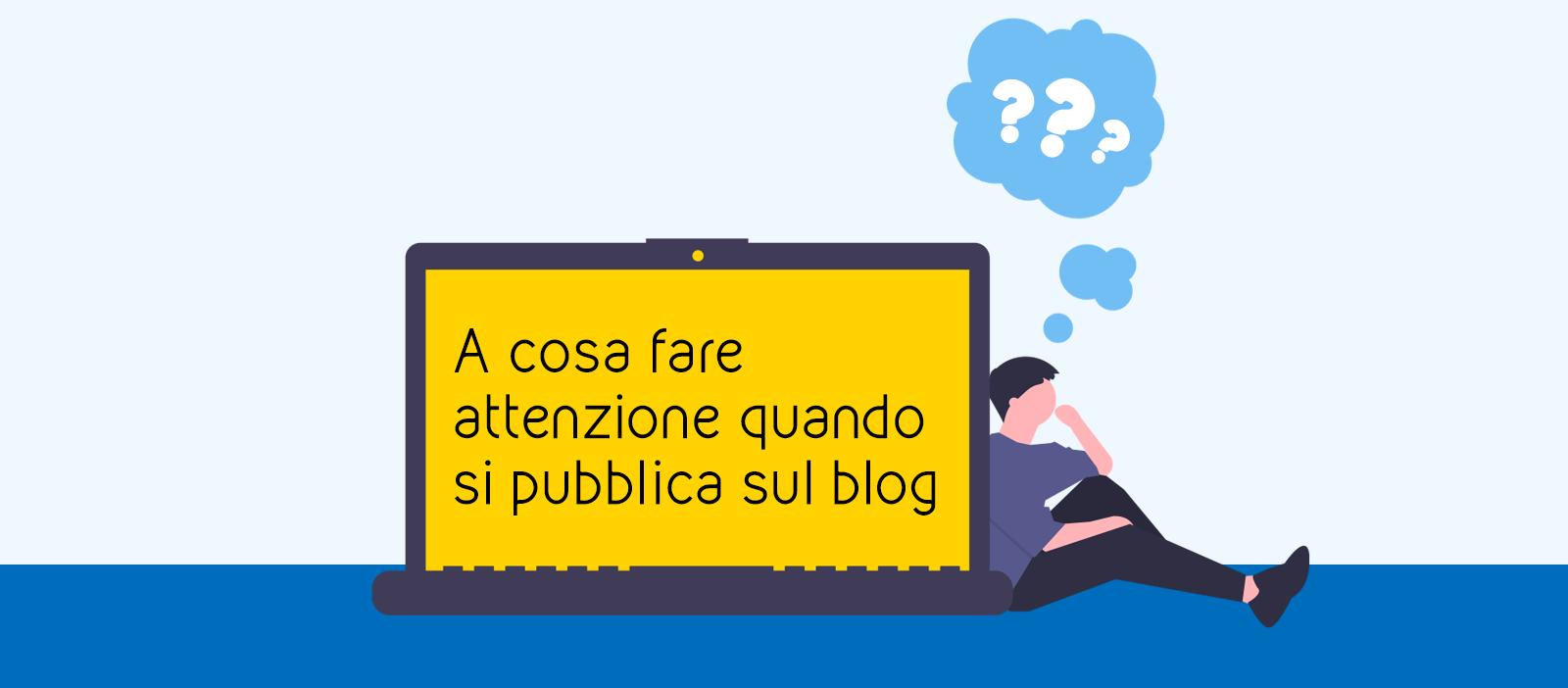 A cosa fare attenzione quando si pubblica sul blog